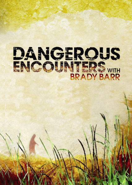 Dangerous Encounters with Brady Barr on Netflix Canada
