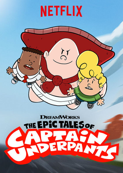 The Epic Tales of Captain Underpants on Netflix Canada