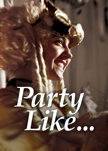 Party Like on Netflix Canada