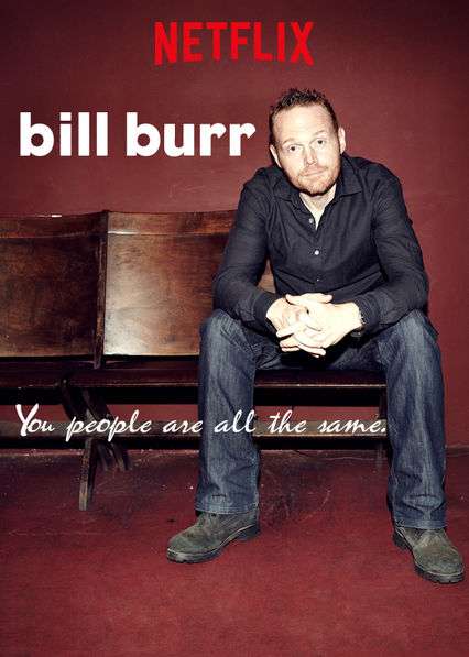 Bill Burr: You People Are All the Same on Netflix Canada