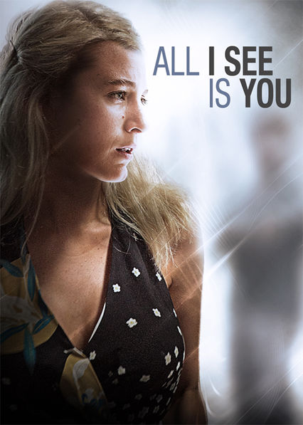 All I See Is You on Netflix Canada
